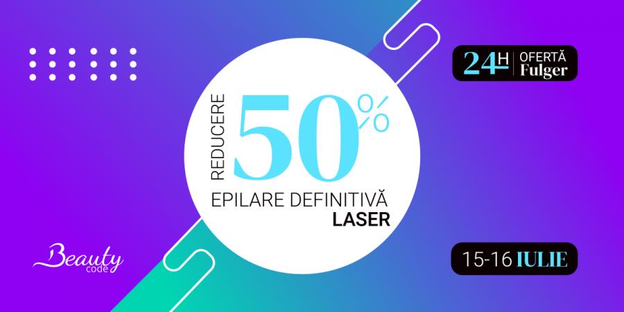 FLASH SALE – ai 50% reducere la epilarea definitivă cu laser, în perioada 15-16 iulie